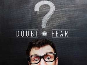 How to Overcome Fear and Doubt