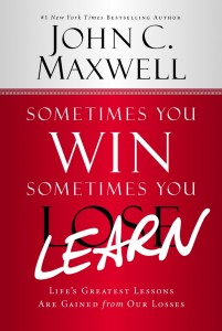 Sometimes You Win, Sometimes You Learn: Live Webcast with John Maxwell